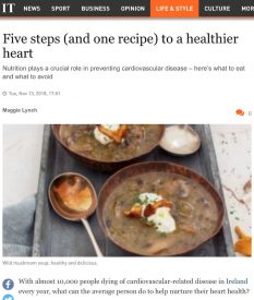 "Irish Times online, <a href=""https://www.irishtimes.com/life-and-style/food-and-drink/five-steps-and-one-recipe-to-a-healthier-heart-1.3690984"">here</a>"